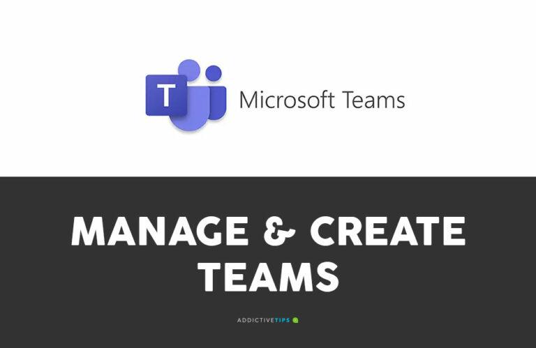 Как создать команду в Microsoft Teams (и как управлять командами)