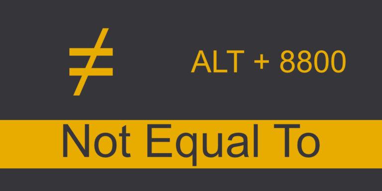 Знак «не равно» — как набрать символ «не равно» (≠)